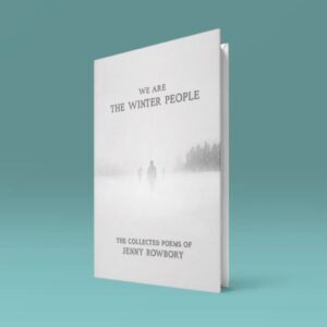 We Are The Winter People - by Jenny Rowbory